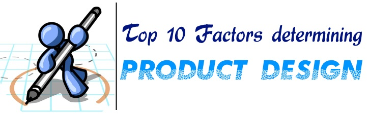 Top 10 Factors determining Product Design