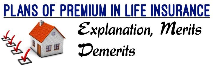 Plans of Premium in Life Insurance