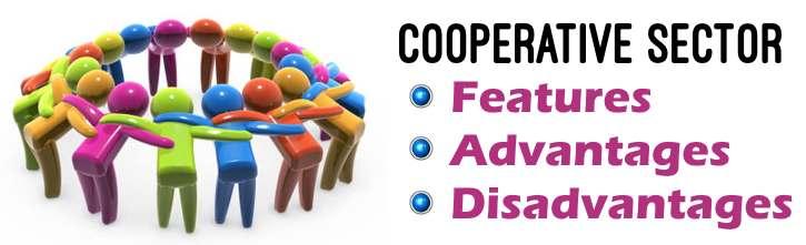 Cooperative Sector - Features, Advantages, Disadvantages