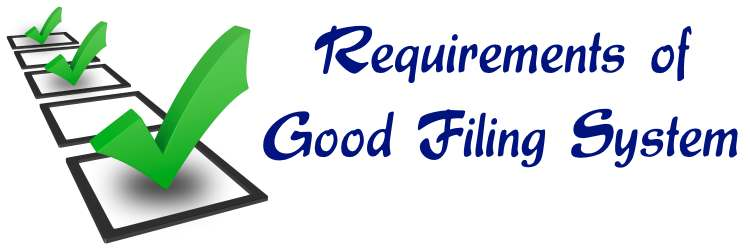 Requirements of Good Filing System