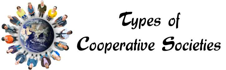 Types of Cooperative Societies