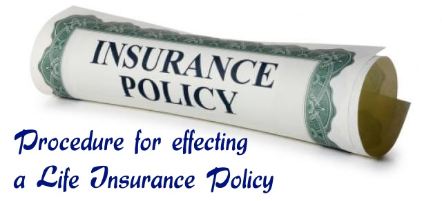 Procedure for effecting life insurance policy